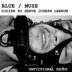 Blue Muse Unfictional Shots Hervé Joseph Lebrun