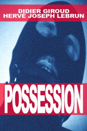 Possession, Hervé Joseph Lebrun, 2007, 24'